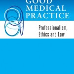 Good Medical Practice: Professionalism, Ethics and Law
